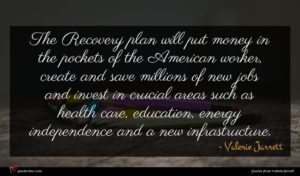 Valerie Jarrett quote : The Recovery plan will ...