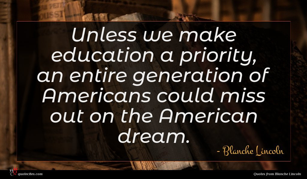 Unless we make education a priority, an entire generation of Americans could miss out on the American dream.