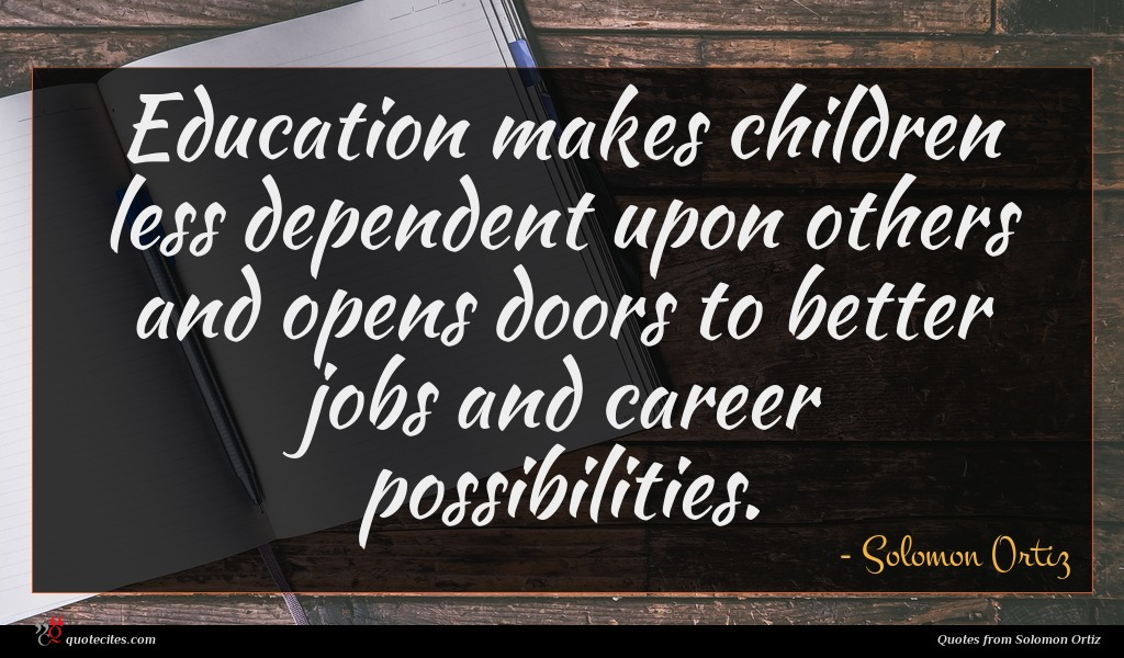 Education makes children less dependent upon others and opens doors to better jobs and career possibilities.