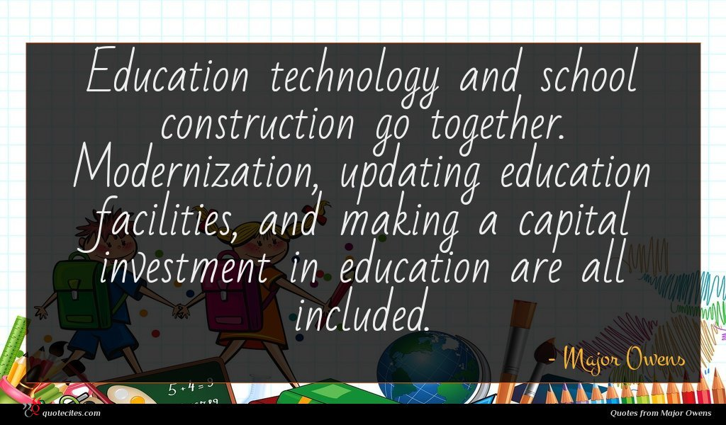 Education technology and school construction go together. Modernization, updating education facilities, and making a capital investment in education are all included.