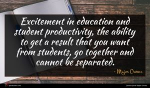 Major Owens quote : Excitement in education and ...