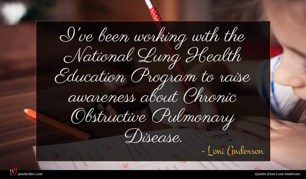 I've been working with the National Lung Health Education Program to raise awareness about Chronic Obstructive Pulmonary Disease.
