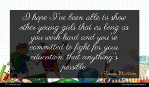 Susana Martinez quote : I hope I've been ...