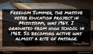 Danny Glover quote : Freedom Summer the massive ...