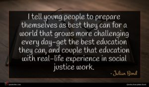 Julian Bond quote : I tell young people ...