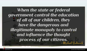 Michael Badnarik quote : When the state or ...