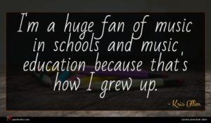 Kris Allen quote : I'm a huge fan ...