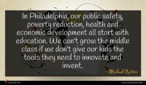 Michael Nutter quote : In Philadelphia our public ...