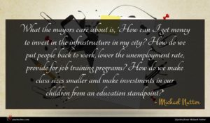 Michael Nutter quote : What the mayors care ...