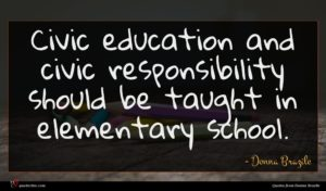 Donna Brazile quote : Civic education and civic ...