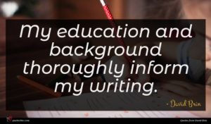 David Brin quote : My education and background ...