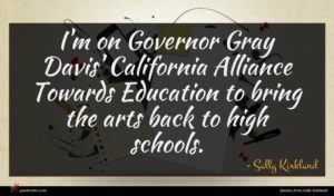 Sally Kirkland quote : I'm on Governor Gray ...