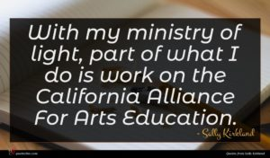 Sally Kirkland quote : With my ministry of ...