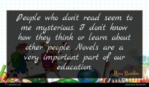 Nina Bawden quote : People who don't read ...