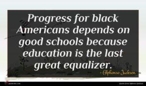 Alphonso Jackson quote : Progress for black Americans ...