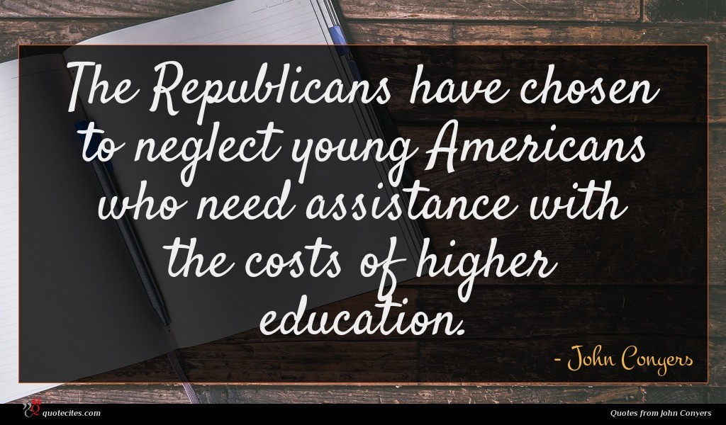The Republicans have chosen to neglect young Americans who need assistance with the costs of higher education.