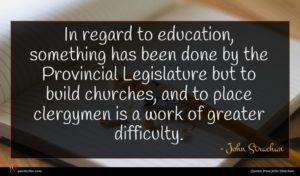 John Strachan quote : In regard to education ...