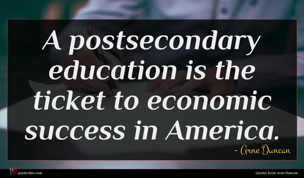 A postsecondary education is the ticket to economic success in America.