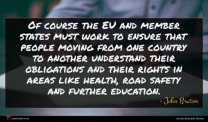 John Bruton quote : Of course the EU ...