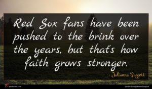 Julianna Baggott quote : Red Sox fans have ...