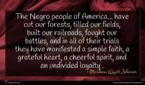 Mordecai Wyatt Johnson quote : The Negro people of ...