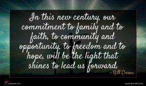 Bill Owens quote : In this new century ...