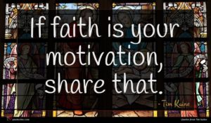 Tim Kaine quote : If faith is your ...