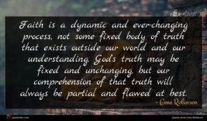Gene Robinson quote : Faith is a dynamic ...