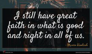 Marvin Hamlisch quote : I still have great ...