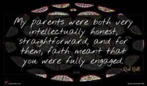 Rob Bell quote : My parents were both ...