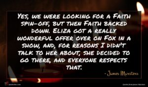 James Marsters quote : Yes we were looking ...