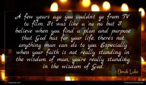 Derek Luke quote : A few years ago ...