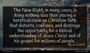 Mark Hatfield quote : The New Right in ...