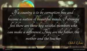 Abdul Kalam quote : If a country is ...