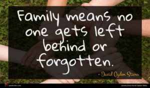 David Ogden Stiers quote : Family means no one ...