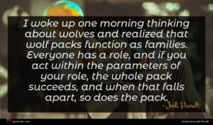 Jodi Picoult quote : I woke up one ...