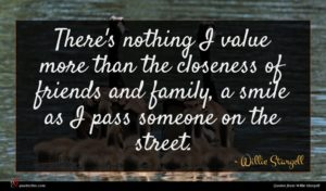 Willie Stargell quote : There's nothing I value ...