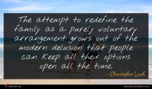 Christopher Lasch quote : The attempt to redefine ...