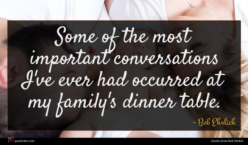 Some of the most important conversations I've ever had occurred at my family's dinner table.