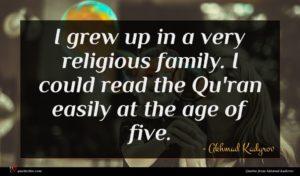Akhmad Kadyrov quote : I grew up in ...