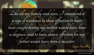 Agnes Smedley quote : Like all my family ...