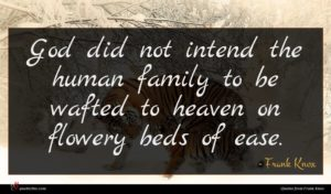 Frank Knox quote : God did not intend ...