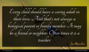 Joe Manchin quote : Every child should have ...