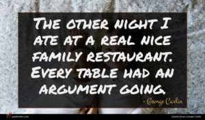 George Carlin quote : The other night I ...