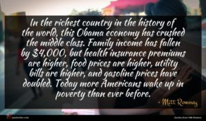 Mitt Romney quote : In the richest country ...