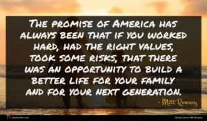 Mitt Romney quote : The promise of America ...