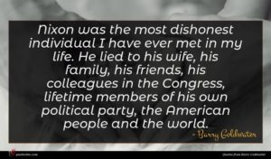 Barry Goldwater quote : Nixon was the most ...