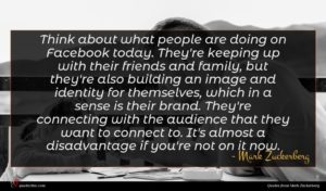 Mark Zuckerberg quote : Think about what people ...