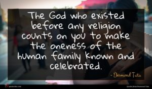 Desmond Tutu quote : The God who existed ...