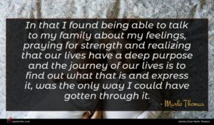 Marlo Thomas quote : In that I found ...